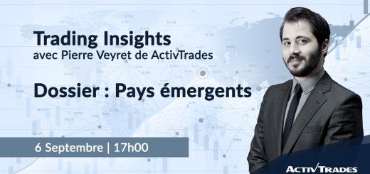 """""""Pourquoi les marchés des Pays Émergents vont si mal ?"""" avec Pierre VEYRET d'ActivTrades"""