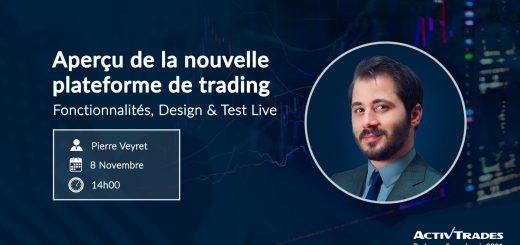Nouvelle plateforme ActivTrader : Fonctionnalités, Design et Test en live avec Pierre VEYRET
