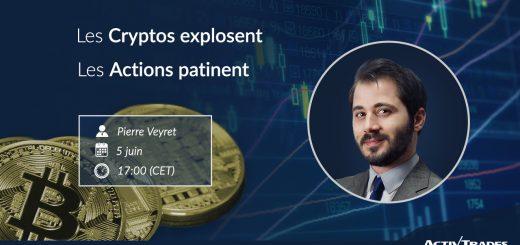 Les Cryptos explosent📈 les Actions patinent📉 Analyse avec Pierre VEYRET d'ActivTrades